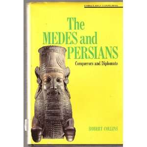 Medes and Persians Conquerors and Diplomats