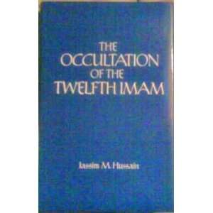 The occultation of the Twelfth Imam: A historical