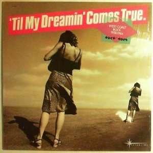 My Dreamin Comes True.  West Coast Rock 1958   1964   Vinyl LP Record