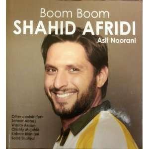 Boom Boom SHAHID AFRIDI (9789698729035) Asif Noorani