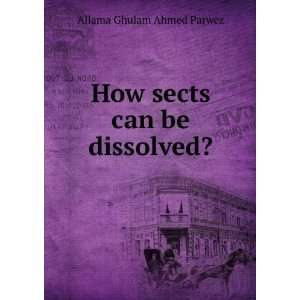 How sects can be dissolved: Allama Ghulam Ahmed Parwez: Books