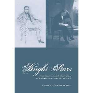 Bright Stars: John Keats, Barry Cornwall and Romantic