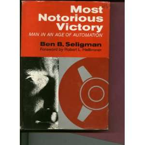Victory Man in an Age of Automation. Ben B. SELIGMAN Books