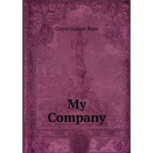 My Company Carroll Judson Swan Books