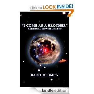 Come As A Brother Bartholomew Revisited: Bartholomew, Joy Franklin