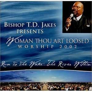 Woman Thou Art Loosed Worship 2002 T.D. Jakes, Bishop T.D