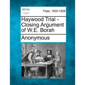 Closing Argument of W.E. Borah (9781275099685) Anonymous Books
