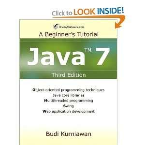 Java 7 3rd Ed A Beginners Tutorial Budi Kurniawan: