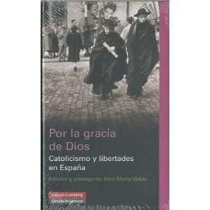 Por la gracia de Dios/ By the grace of God: Catolicismo y