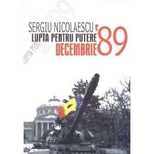 Lupta pentru putere. Decembrie 1989 (9789735716127