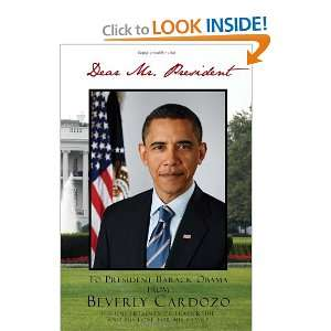 Dear Mr. President (9781453507759): Beverly Cardozo: Books
