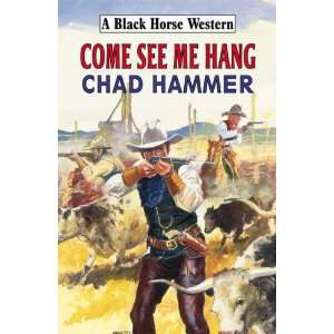 See Me Hang (Black Horse Western) (9780709082651) Chad Hammer Books