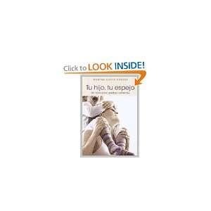 Hijo, Tu Espejo (9789502804514): CHAVEZ MARTHA ALICIA, GRIJALBO: Books