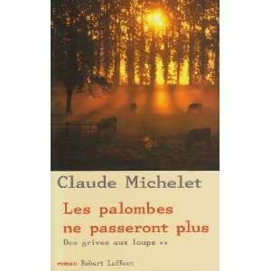 aux loups (French Edition) (9782221100431) Claude Michelet Books