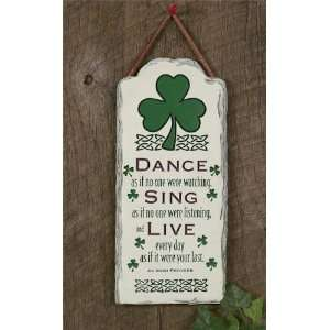 Dance, Sing, Live Irish Hanging Plaque   4x9 inches