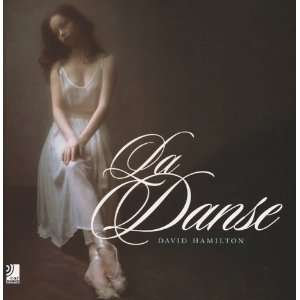 La Danse (9783937406183): David Hamilton: Books