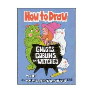 How to Draw Ghosts, Goblins, and Witches and Other Spooky