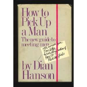 How to pick up a man (9780399127199): Dian Hanson: Books