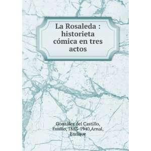 : Emilio, 1883 1940,Arnal, Enrique González del Castillo: Books