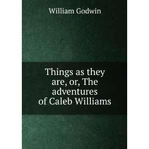 Adventures of Caleb Williams Godwin William Books