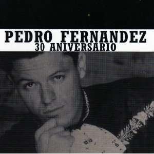 30 Aniversario Pedro Fernandez Music
