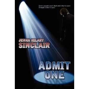 Admit One Jenna Hilary Sinclair 9781615810970  Books