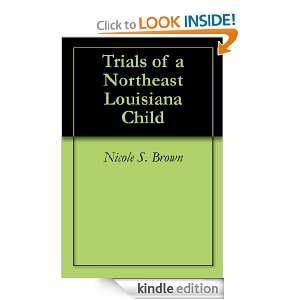 Northeast Louisiana Child: Nicole S. Brown:  Kindle Store