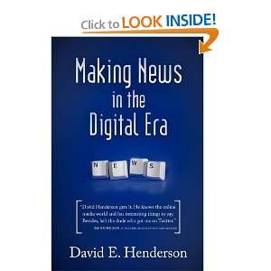 Making News in the Digital Era [Paperback]: David E