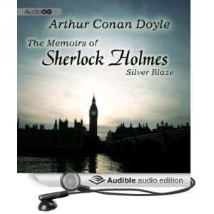 Sherlock Holmes Silver Blaze (Audible Audio Edition) Sir