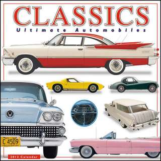 Classics Ultimate Automobiles 2012 Wall Calendar 1416286624