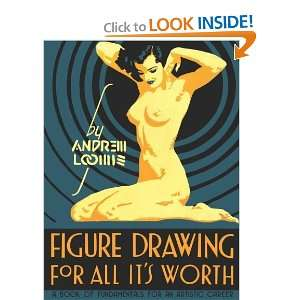 Figure Drawing for All Its Worth [Hardcover] Andrew Loomis Books