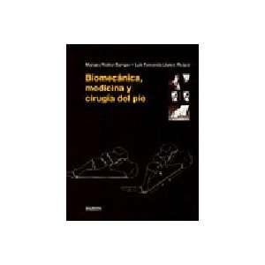 BIOMECANICA MEDICINA Y CIRUGIA DEL PIE (9788445816844