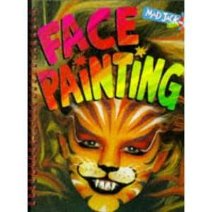 Face Painting (Mad Jack Books) (9781855976214) Jacqueline