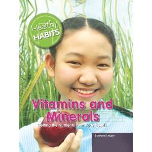 Vitamins and Minerals: Getting the Nutrients Your Body Needs