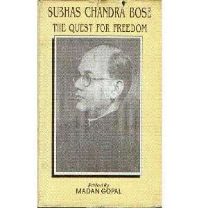 Subhas Chandra Bose ; The Quest For Freedom (9788176580052