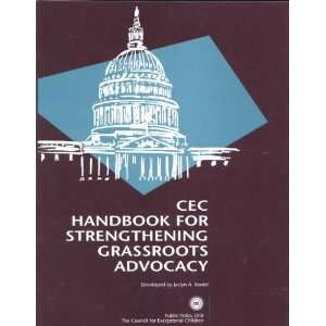 CEC Handbook for Strengthening Grassroots Advocacy Jaclyn A. Bootel
