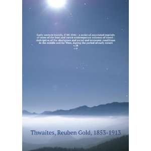 period of early Ameri. v.28: Reuben Gold, 1853 1913 Thwaites: Books