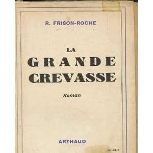 La Grande Crevasse: Frison Roche: Books