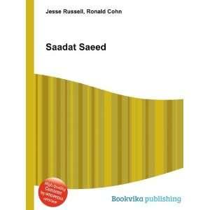Saadat Saeed: Ronald Cohn Jesse Russell: Books