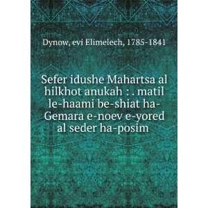 yored al seder ha posim .: evi Elimelech, 1785 1841 Dynow: Books