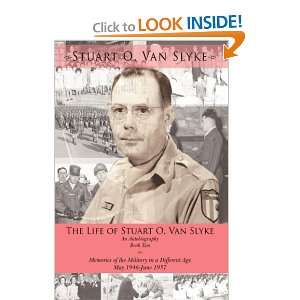 The Life of Stuart O. Van Slyke an Autobiography Book Two