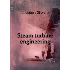 Steam turbine engineering. yr.1884 Theodore Stevens Books