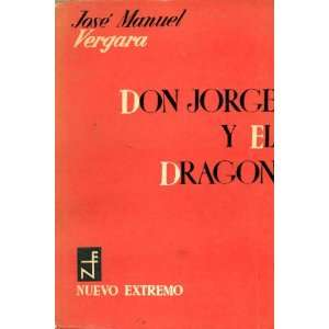 Don Jorge Y El Dragon: Jose Manuel Vergara: Books