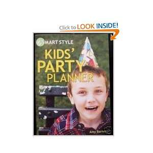 Kids Party Planner (Smart Style): Amy Barnes: Books