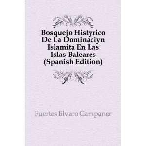 Las Islas Baleares (Spanish Edition) Fuertes Ãlvaro Campaner Books