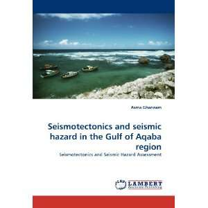 and Seismic Hazard Assessment (9783844399875) Asma Ghannam Books