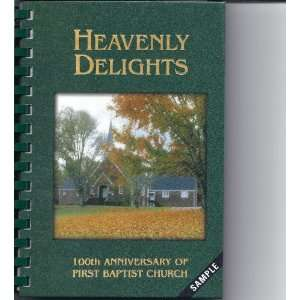 Delights 100th Anniversary Cookbook: First Baptist Church: Books