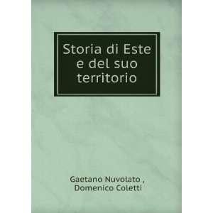 Storia di Este e del suo territorio Domenico Coletti