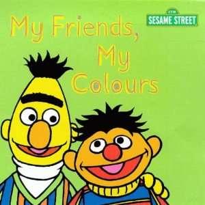 My Friends, My Colours Hb (Sesame Street) (9780434804931) Books