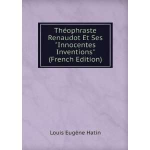 Innocentes Inventions (French Edition) Louis Eugène Hatin Books